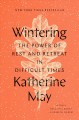 Cover for Wintering: the power of rest and retreat in difficult times