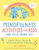 Cover for Mindfulness Activities for Kids and Their Grown-ups: Learn Calm, Focus, and...