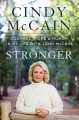 Cover for Stronger: Courage, Hope, and Humor in My Life With John Mccain