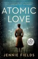 Cover for Atomic love [Large Print]