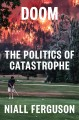 Cover for Doom: the politics of catastrophe
