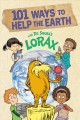 Cover for 101 Ways to Help the Earth With Dr. Seuss's Lorax