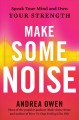 Cover for Make some noise: speak your mind and own your strength