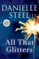 Cover for All that glitters: a novel [Large Print]