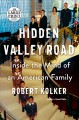Cover for Hidden valley road: inside the mind of an american family [Large Print]
