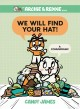 Cover for We will find your hat!: a conundrum