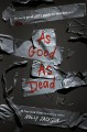 Cover for As good as dead: the finale to A good girl's guide to murder