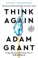 Cover for Think again: the power of knowing what you don't know [Large Print]