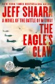 Cover for The eagle's claw: a novel of the battle of midway [Large Print]