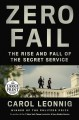 Cover for Zero fail: the rise and fall of the secret service [Large Print]