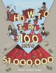 Cover for How to turn $100 into $1,000,000