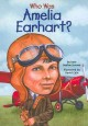 Cover for Who was Amelia Earhart?