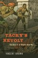 Cover for Tacky's revolt: the story of an Atlantic slave war