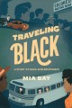 Cover for Traveling Black: a story of race and resistance