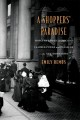 Cover for A shoppers' paradise: how the ladies of Chicago claimed power and pleasure ...