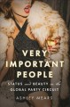 Cover for Very important people: status and beauty in the global party circuit