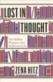 Cover for Lost in thought: the hidden pleasures of an intellectual life