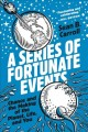Cover for A series of fortunate events: chance and the making of the planet, life, an...