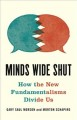 Cover for Minds wide shut: how the new fundamentalisms divide us