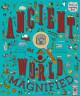 Cover for Ancient World Magnified: With a 3x Magnifying Glass!