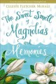 Cover for The sweet smell of magnolias and memories