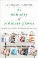 Cover for The ministry of ordinary places: waking up to God's goodness around you