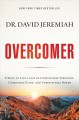 Cover for Overcomer: 8 ways to live a life of unstoppable strength, unmovable faith, ...