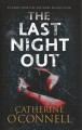 Cover for The last night out [Large Print]