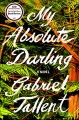Cover for My absolute darling: a novel