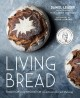 Cover for Living bread: tradition and innovation in artisan bread making