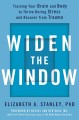 Cover for Widen the window: training your brain and body to thrive during stress and ...
