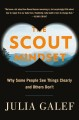 Cover for The scout mindset: why some people see things clearly and others don't