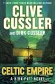 Cover for Celtic empire: a Dirk Pitt novel