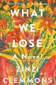 Cover for What we lose: a novel