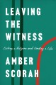 Cover for Leaving the witness: exiting a religion and finding a life