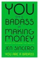 Cover for You are a badass at making money: master the mindset of wealth