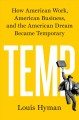 Cover for Temp: how American work, American business, and the American dream became t...