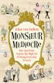 Cover for Monsieur mediocre: one American learns the high art of being everyday Frenc...