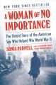 Cover for A woman of no importance: the untold story of the American spy who helped w...