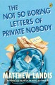 Cover for The not so boring letters of private nobody