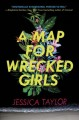Cover for A map for wrecked girls