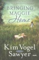 Cover for Bringing Maggie home: a novel