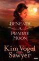 Cover for Beneath a prairie moon: a novel