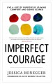 Cover for Imperfect courage: live a life of purpose by leaving comfort and going scar...