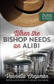 Cover for When the bishop needs an alibi