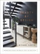 Cover for Beauty by Design: Refreshing Spaces Inspired by What Matters Most