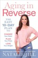 Cover for Aging in reverse: the easy 10-day plan to change your state, plan your plat...