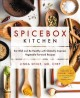 Cover for Spicebox Kitchen: Eat Well and Be Healthy With Globally Inspired, Vegetable...