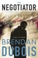 Cover for The negotiator: a novel of suspense