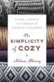 Cover for The simplicity of cozy: hygge, lagom & the energy of everyday pleasures